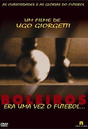 Poster: Boleiros - Era Uma Vez O Futebol...