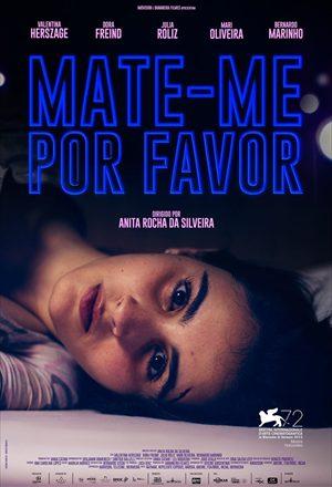Poster: Mate-me Por Favor