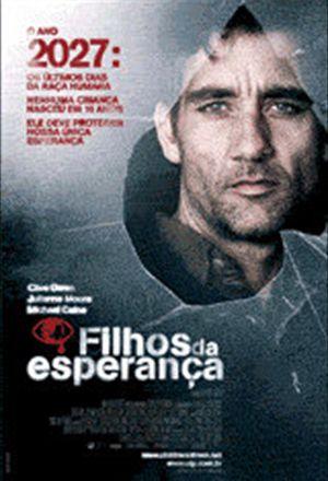 Filhos da Esperança | Cinema em Cena - www.cinemaemcena.com.br